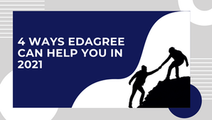 4 Ways EdAgree Can Help You in 2021
