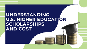 Understanding U.S. Higher Education Scholarships and Cost