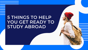5 Things to Help You Get Ready to Study Abroad