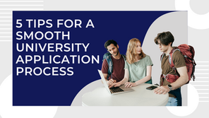 5 Tips for a Smooth University Application Process