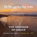 New Series Uploaded. This seven-part message teaching series will break-down Bro. Branham's sermon The Message of Grace | Tape #61-0827.