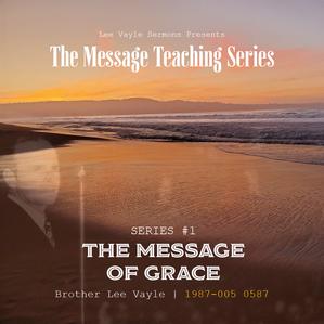 The Message of Grace Part 1