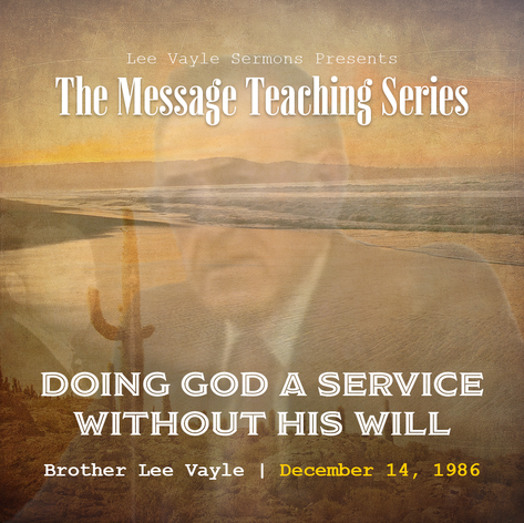 Doing God A Service Without Being His Will