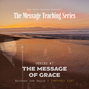The Message of Grace Part 7