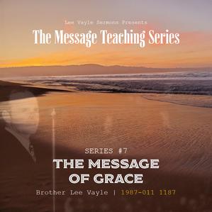The Message of Grace Part 7