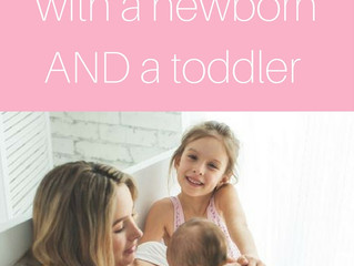 Tips for surviving with a newborn AND a toddler