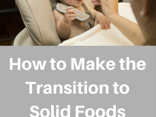 How to Make the Transition to Solid Foods