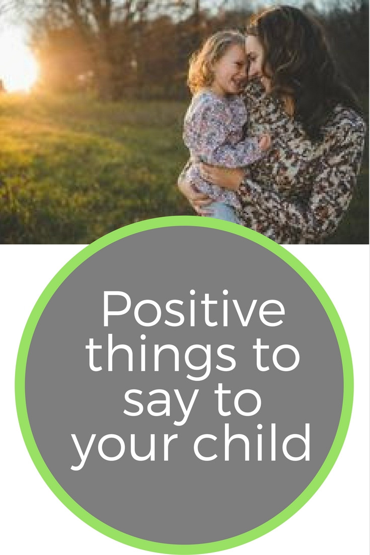 positive things to say to your child