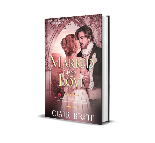 MARKED FOR LOVE-improper wives for proper lords Book 3