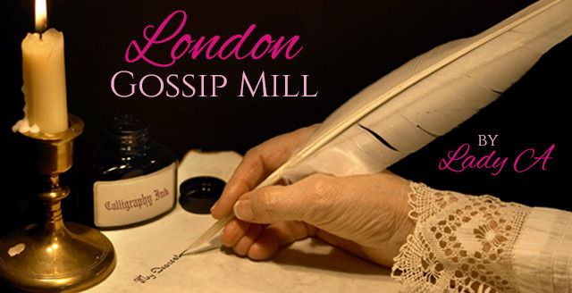 London Gossip Mill/Lady A Letters--exclusive to Clairbrett.com