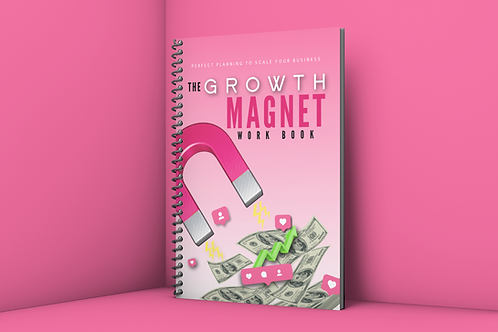 """""""The Growth Magnet"""" Workbook"""