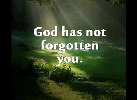 No, God Has Not Forgotten!