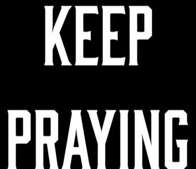 Keep Praying!
