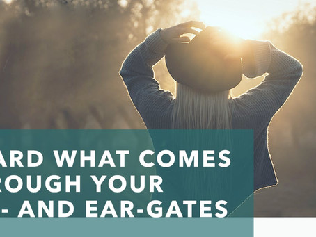 Guard Your Ear and Eye Gates