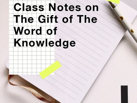 Part 2 - Understanding The Gift of The Word of Knowledge