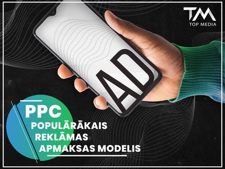 PPC jeb maksā par klikšķi - populārākais reklāmas apmaksas modelis