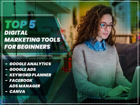 TOP 5 Digital Marketing tools for beginners
