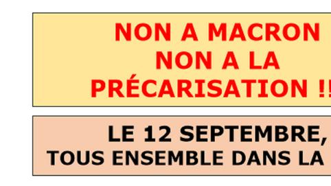 NON A MACRON NON A LA PRÉCARISATION !!! LE 12 SEPTEMBRE, TOUS ENSEMBLE DANS LA RUE !