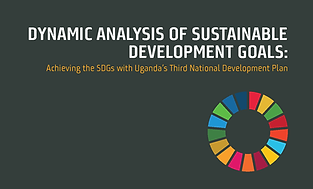 DYNAMIC ANALYSIS OF THE SDGS: ACHIEVING THE SDGS WITH UGANDA'S THIRD NATIONAL DEVELOPMENT PLAN