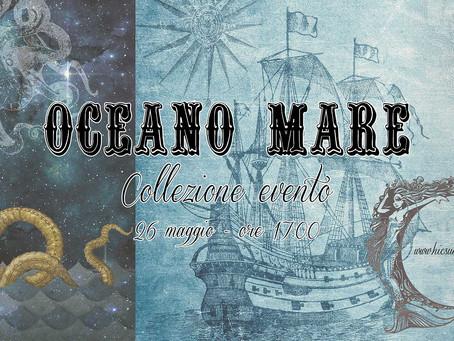 Oceano Mare - collezione evento
