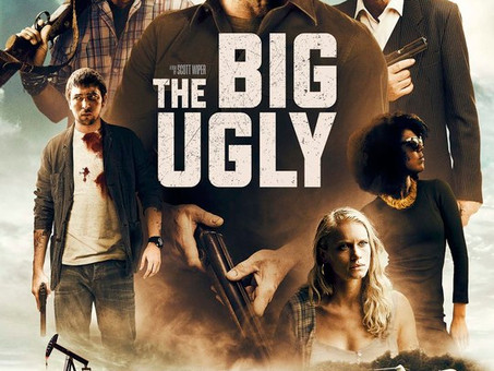The Big Ugly, Directed by Scott Wiper