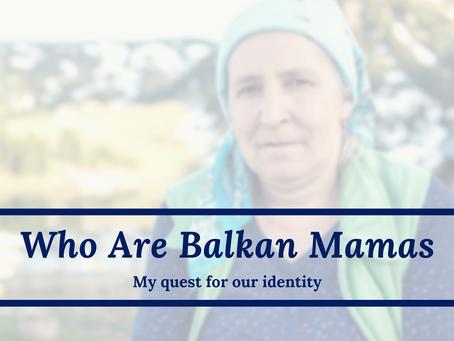 Who Are Balkan Mamas?