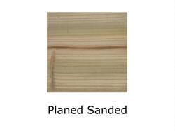 Planed Sanded