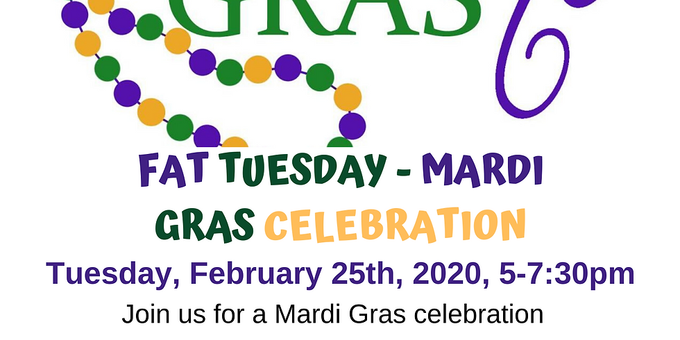 FAT TUESDAY - MARDI GRAS CELEBRATION
