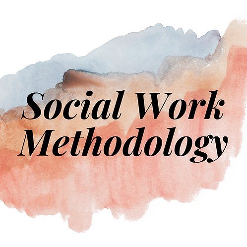 LMSW/LCSW Social Work Methodology (mini session)