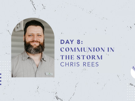 Day 8: Communion in the Storm