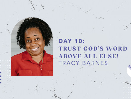 Day 10: Trust God's Word Above All Else!