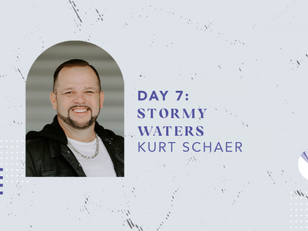Day 7: Stormy Waters
