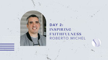 Day 2: Inspiring Faithfulness