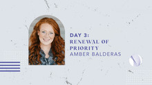 Day 3: Renewal of Priority