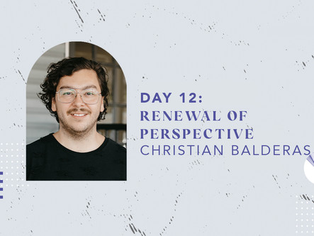 Day 12: Renewal of Perspective