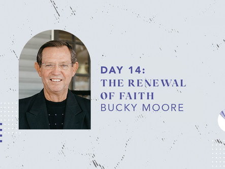 Day 14: The Renewal of Faith