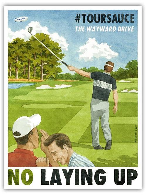 No Laying Up - Wayward Drive Poster