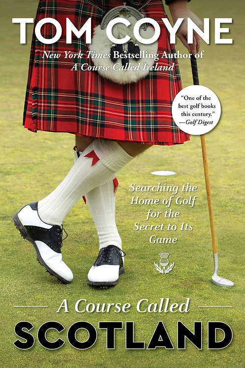 Tom Coyne - A Course Called Scotland - Signed by Tom