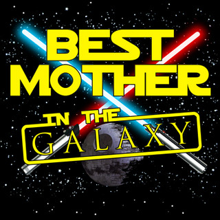 Best Mother in the Galaxy.jpg