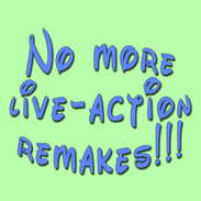 No More Live-Action Remakes.jpg