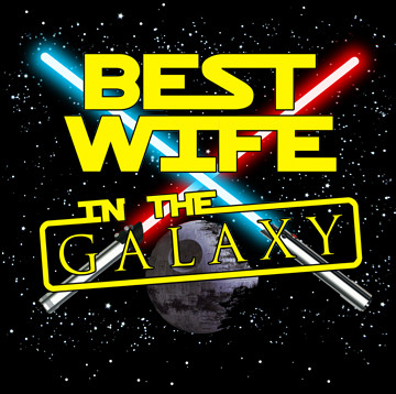Best Wife in the Galaxy.jpg