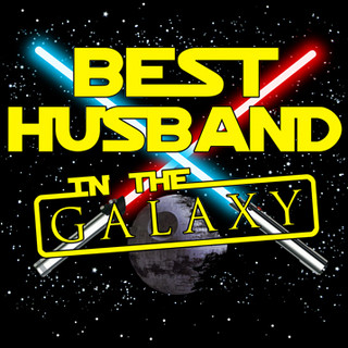 Best Husband in the Galaxy.jpg