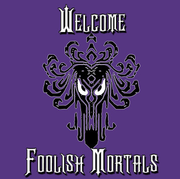 Welcome Foolish Mortals 4.jpg