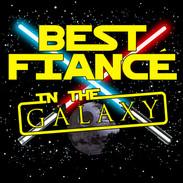 Best Fiance in the Galaxy.jpg