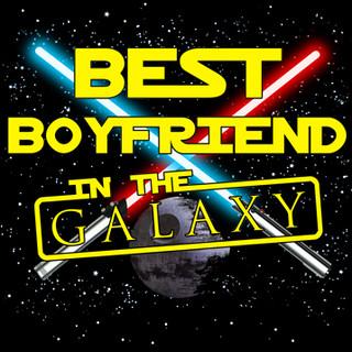 Best Boyfriend in the Galaxy.jpg