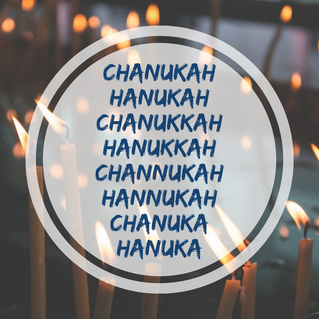 How Do You Spell Chanukah!?