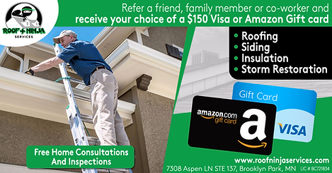 Free quote and inspection plus $150 Visa or Amazon Gift Card referral fee.