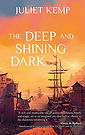 The Deep and Shining Dark.jpg