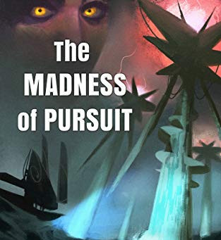 Review: The Madness of Pursuit