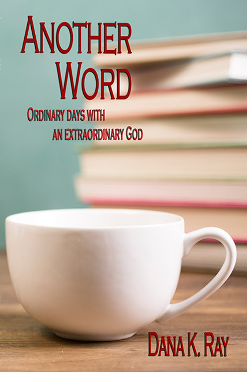 Another Word; Ordinary Days with an Extraordinary God